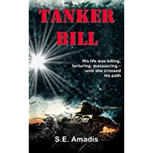 Tanker Bill: A Man in Search of Redemption (Novella): His life was killing, torturing, massacring — until SHE crossed his path