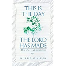 This is the Day the Lord Has Made: 365 Daily Meditations by Wilfrid Stinissen (2000-05-01)