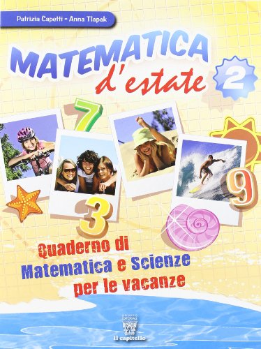 Matematica d'estate. Per la Scuola media: 2
