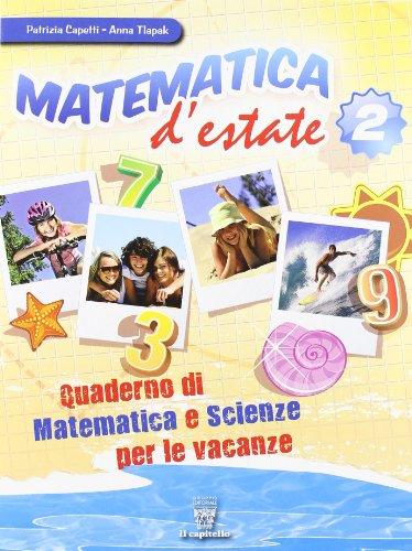 Matematica d'estate. Per la Scuola media: 2