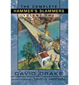 BY Drake, David ( Author ) [ THE COMPLETE HAMMER'S SLAMMERS VOLUME 2 (COMPLETE HAMMER'S SLAMMERS #02) ] Jan-2007 [ Hardcover ]