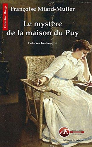Le mystère de la maison du Puy: Polar historique ...