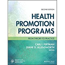 Health Promotion Programs: From Theory to Practice (Jossey-Bass Public Health) (English Edition)