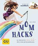 Mom Hacks: Die genialsten Tipps & Tricks für Eltern zum Selbermachen (GU Einzeltitel Partnerschaft & Familie) - Julia Lanzke