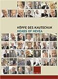 Köpfe des Kautschuk Heads of Hevea - Dierk Jensen, Dr. Holger Wilken
