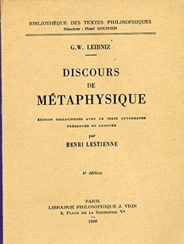 Discours de métaphysique - Edition collationnée avec le texte autographe - Présenté et annoté par Henri Lestienne