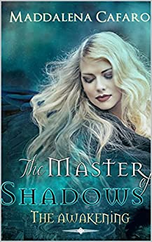 The Master of Shadows: The awakening di [Cafaro, Maddalena]