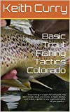 51FmcWkAbHL. SL160  - BEST BUY# Basic Trout Fishing Tactics Colorado: Trout fishing is a sport for everyone. You don't need a boat and motor, a depth locator, a pH meter, a guide, or any expensive tackle. All you need is ... Reviews