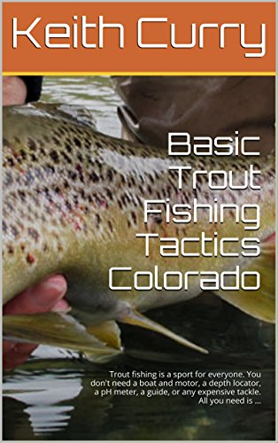 51FmcWkAbHL - BEST BUY# Basic Trout Fishing Tactics Colorado: Trout fishing is a sport for everyone. You don't need a boat and motor, a depth locator, a pH meter, a guide, or any expensive tackle. All you need is ... Reviews