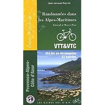 Randonnées dans les Alpes-Maritimes : Littoral et Moyen Pays VTT & VTC 454 kms de découvertes 33 balades