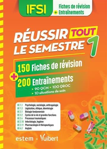 IFSI - Réussir tout le semestre 1 : 150 Fiches de révision + 200 Entraînements