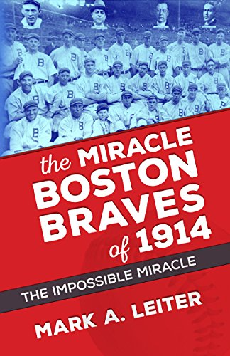 Boston Leiter (The Miracle Boston Braves of 1914: The Impossible Miracle (English Edition))