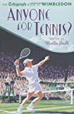 Anyone for Tennis?: The Telegraph Book of Wimbledon (Daily Telegraph)
