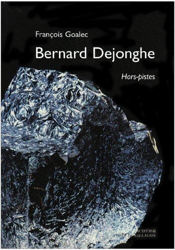 Bernard Dejonghe : Hors-pistes