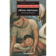 México profundo / Deep Mexico: Una civilización negada / A Denied Civilization