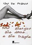 Scarica Libro Sono allergico alle donne e alle fragole (PDF,EPUB,MOBI) Online Italiano Gratis