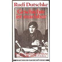 Geschichte ist machbar: Texte über das herrschende Falsche und die Radikalität des Friedens (Wagenbachs Taschenbücherei)