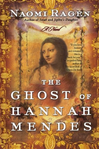 The Ghost of Hannah Mendes por Naomi Ragen