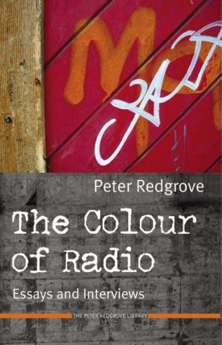 The Colour of Radio: Essays and Interviews. Peter Redgrove by Peter Redgrove (2006-10-10)