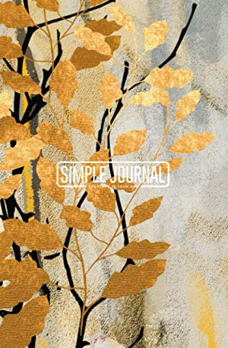 Simple journal - Everyday is your day: Golden leaves on trees notebook, Daily Journal, Composition Book Journal, Sketch Book, College Ruled Paper, ... sheets). Dot-grid layout with cream paper. (Textur Notebook)
