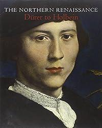 The Northern Renaissance: Durer to Holbein