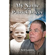 My Name Was Patrick Lacey (English Edition)