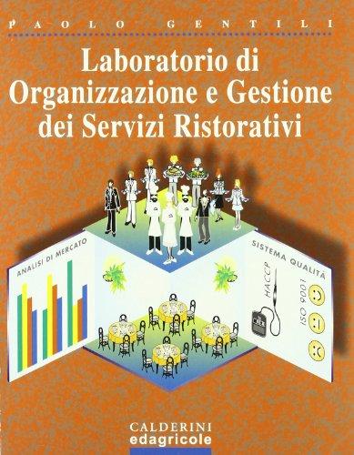 Laboratorio di organizzazione e gestione dei servizi ristorativi. Per gli Ist. Professionali alberghieri