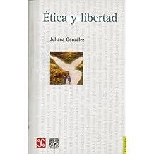 Etica y libertad (Seccion de Obras de Ciencia y Tecnologia)