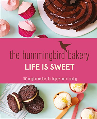 The Hummingbird Bakery Life is Sweet por Tarek Malouf