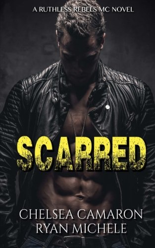 Scarred (Ruthless Rebels MC #3): Volume 3