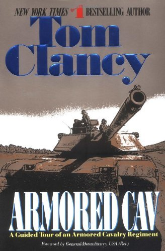 [Armored Cav: A Guided Tour of an Armored Cavalry Regiment] (By: Tom Clancy) [published: June, 1997] par Tom Clancy