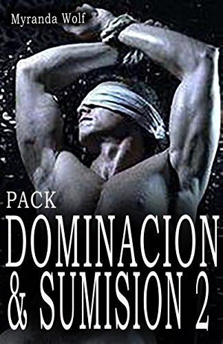 Pack Dominación & Sumision 2: (Gay erotica e español)