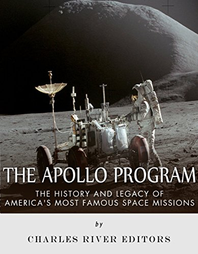the-apollo-program-the-history-and-legacy-of-americas-most-famous-space-missions-english-edition