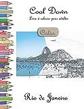 Cool Down [Color] - Livre á colorier pour adultes: Rio de Janeiro