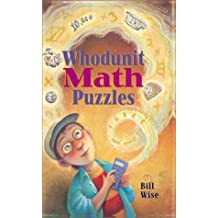 Whodunit Math Puzzles by Bill Wise (2001-06-30)
