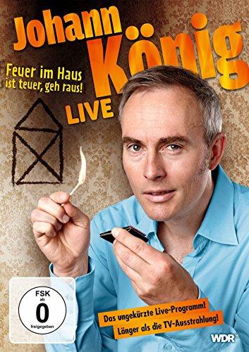 Johann König - Feuer im Haus ist teuer, geh' raus - Live! (Haus-dvd-serie)