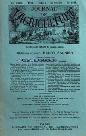 JOURNAL DE L'AGRICULTURE [No 1928] du 31/10/1903 - SOMMAIRE DES ARTICLES - CHRONIQUE AGRICOLE PAR HENRY SAGNIER - LA PRODUCTION FOURRAGERE EN TUNISIE PAR BOEUF ET TOURNIEROUX - SUR LA RACE PORCINE CRAONNAISE PAR H GROSJEAN - LA RACE BOVINE INDIGENE DE BELGIQUE PAR G MULLIE - EXCURSIONS AGRICOLES - LA FERME DÔÇÖARCY-EN-BRIE PAR HENRY SAGNIER - LABORATOIRE REGIONAL DÔÇÖENTOMOLOGIE AGRICOLE - BULLETIN DU 4E TRIMESTRE 1903 PAR PAUL NOEL - SUR LE SUCRAGE DES VINS EN TUNISIE - ADJUDICATIONS DE FOURNI par Collectif