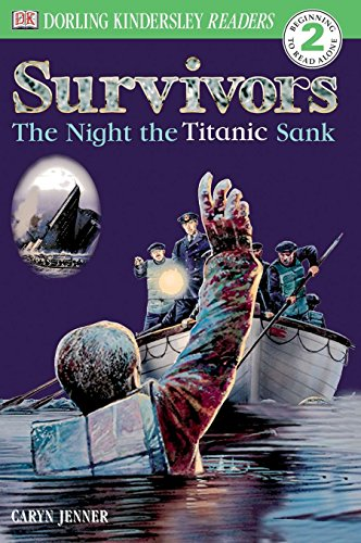 DK Readers L2: Survivors: The Night the Titanic Sank (Dk Readers: Level 2) por Caryn Jenner