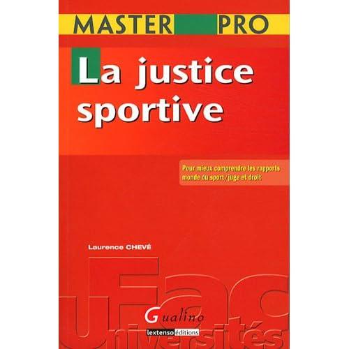 La justice sportive : Pour mieux comprendre les rapports monde du sport/juge et droit
