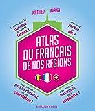 Atlas du français de nos régions...