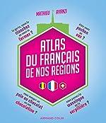 Atlas du français de nos régions de Mathieu Avanzi