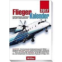 FliegerKalender 2017 - Internationales Jahrbuch der Luft- und Raumfahrt