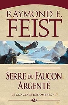 Serre du Faucon argenté: Le Conclave des Ombres, T1 par [Feist, Raymond E.]