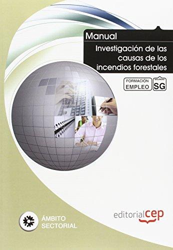 Manual Investigación de las causas de los incendios forestales. Formación para el empleo (Formacion Empleo Sectorial)