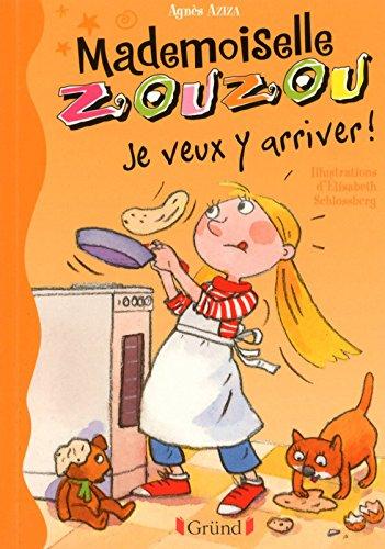Mademoiselle Zouzou T16 - Je veux y arriver ! (16)