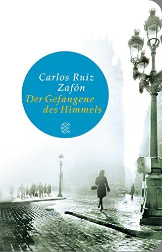 Buchseite und Rezensionen zu 'Der Gefangene des Himmels: Roman (Fischer Taschenbibliothek)' von Carlos Ruiz Zafón