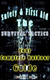 Safety & First Aid  SURVIVAL TACTICS  Your Complete Outdoor Guide: just how to survive (English Edition)