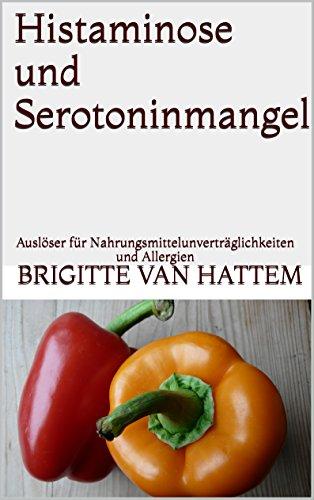 Histaminose und Serotoninmangel: Auslöser für Nahrungsmittelunverträglichkeiten und Allergien