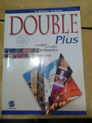 Double plus. Moduli di civilt britannica e francese. Per il biennio e la Scuola media