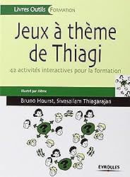 Jeux à thème de Thiagi : 42 activités interactives pour la formation